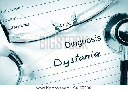 Diagnosis Dystonia and tablets.
