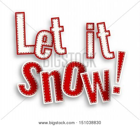Let it snow, red text on white background with 3d effect, vector illustration, eps 10 with transparency and gradient meshes