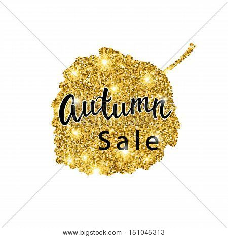 Autumn Sale brush lettering. Gold glitter banner design with sparkles on white background. Seasonal discount fall poster with the decor of golden glittering aspen leaf. Vector illustration