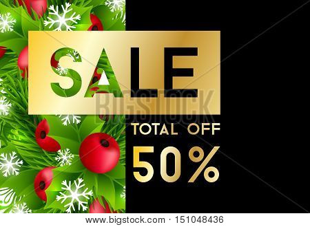 Christmas sale banner with fir branches, holly leaves, red holly berries and glowing snowflakes. Winter holiday poster with decorations and sale text. Vector illustration.