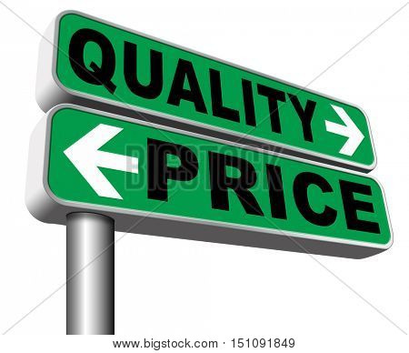 price quality balance best product value and top or premium qualities cheap road promotion sign  3D illustration, isolated, on white