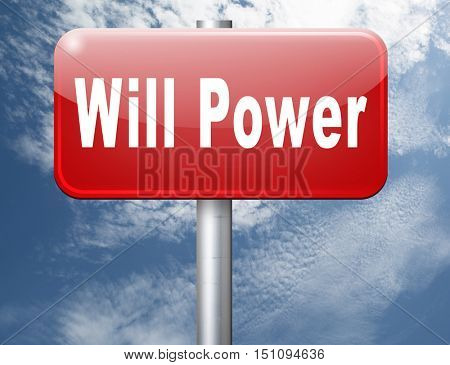 Will power self motivation bite the bullet and set your mind to it, road sign billboard. 3D illustration