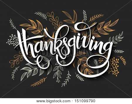 vector illustration of thanksgiving greeting hand lettering label - thanksgiving- with doodle brunches and leaves in black and gold color.