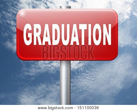 Graduation day at college high school or university, road sign billboard. 3D illustration