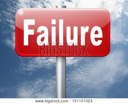 failure fail exam or attempt can be bad especially when failing an important job task or in your study failing an exam. You feel frustrated and being a looser, road sign billboard 3D illustration