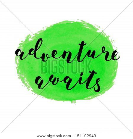 Adventure awaits. Brush hand lettering. Inspiring quote. Motivating modern calligraphy. Can be used for photo overlays, posters, holiday clothes, cards and more.