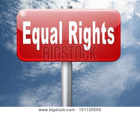 Equal rights no discrimination and same opportunities for all women man disabled black and white solidarity discrimination  3D illustrationroad sign billboard.