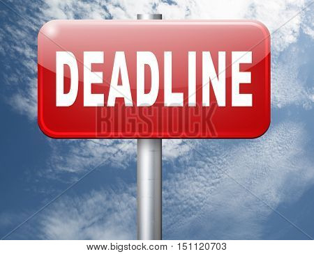 deadline, working time pressure punctual schedule and urgent timing hurry work against clock countdown late appointment, road sign billboard.  3D illustration
