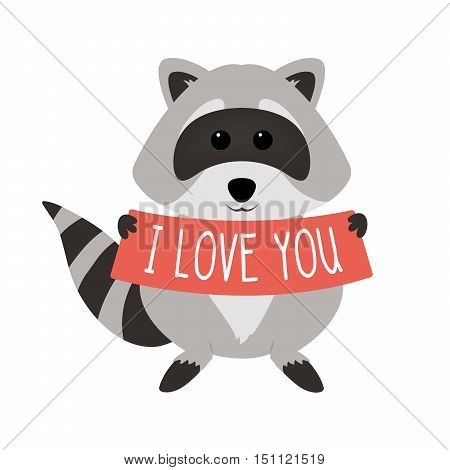 Funny raccoon holding text: I love you isolated on white background. Adorable vector raccoon. Cute cartoon pet. Charming baby raccoon.