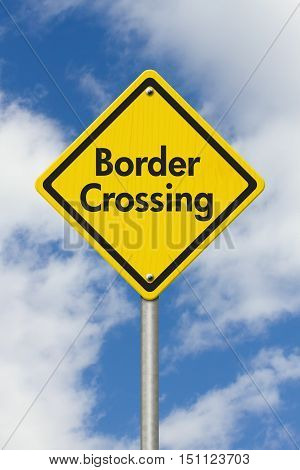 Yellow Warning Border Crossing Highway Road Sign Yellow Warning Highway Sign with words Border Crossing Checkpoint with sky background 3D Illustration