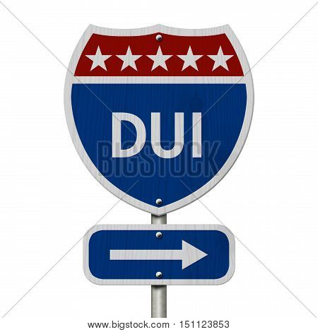American DUI Highway Road Sign Red White and Blue American Highway Sign with words DUI isolated on white 3D Illustration