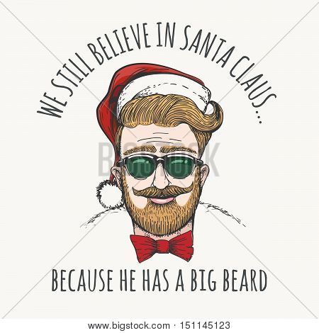 Guy with glasses and a Christmas hat - Hipster Santa Claus with humorous wording. Vector illustration.