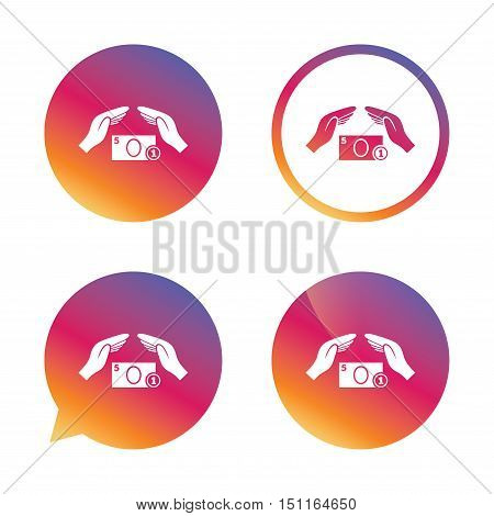 Protection paper money sign icon. Hands protect cash symbol. Money or savings insurance. Gradient buttons with flat icon. Speech bubble sign. Vector