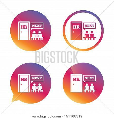 Human resources sign icon. Queue at the HR door symbol. Workforce of business organization. Gradient buttons with flat icon. Speech bubble sign. Vector