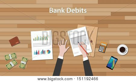 bank debits concept with business man work on paper document with chart and graph on top of wooden table vector