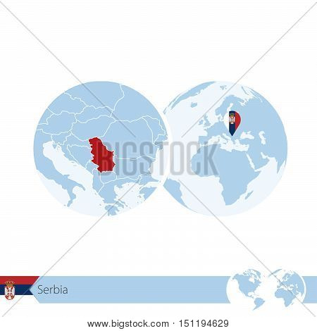 Serbia On World Globe With Flag And Regional Map Of Serbia.
