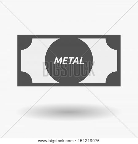 Isolated Bank Note Icon With    The Text Metal
