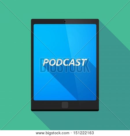 Long Shadow Tablet Pc With    The Text Podcast