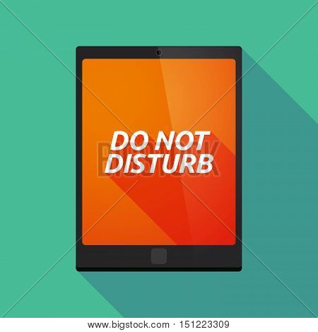 Long Shadow Tablet Pc With    The Text Do Not Disturb
