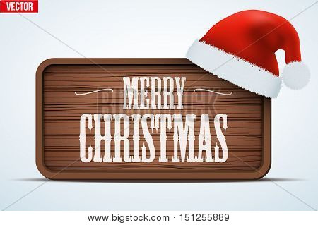 Christmas Greeting Board. Merry Christmas tag on wooden background with Santa hat. Winter Holiday Invitation and greeting card. Editable Vector illustration Isolated on white background.