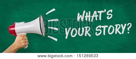 A man holding a megaphone - What's your Story