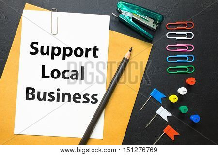 Word text Support Local Business on white background - business concept