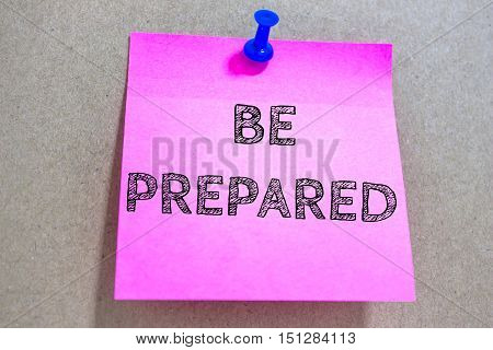 Text BE PREPARED on paper note / business concept