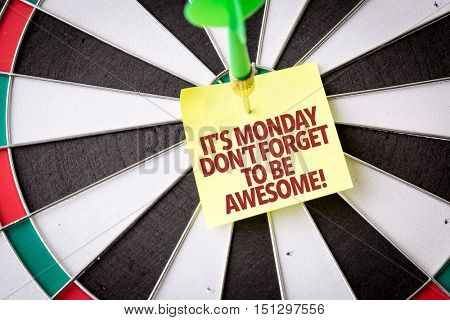 Its Monday Don't Forget to be Awesome