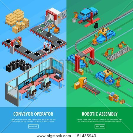 Conveyor operator and automotive manufacture robotic assembly line 2 isometric vertical banners webpage design isolated vector illustration