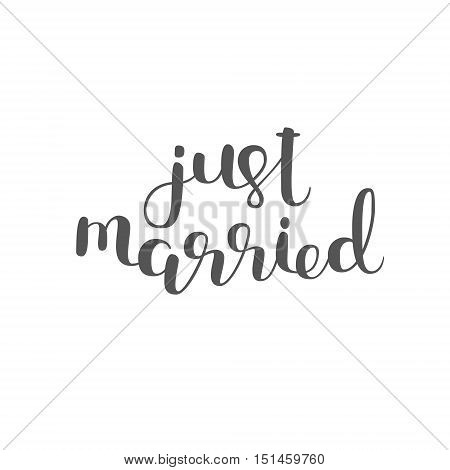 Just married. Brush hand lettering. Modern calligraphy. Can be used for photo overlays, posters, wedding cards and more.