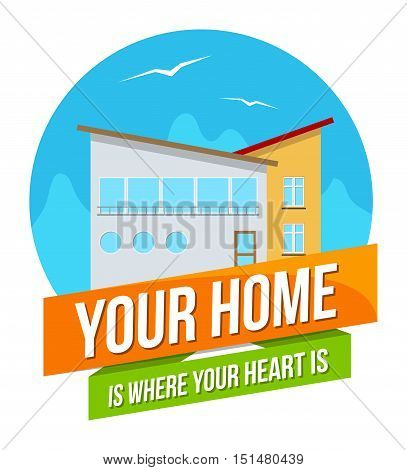 Colorful real estate logo, sticker or emblem with a house, mountains, birds in the sky and slogan Your Home is where your heart is isolated