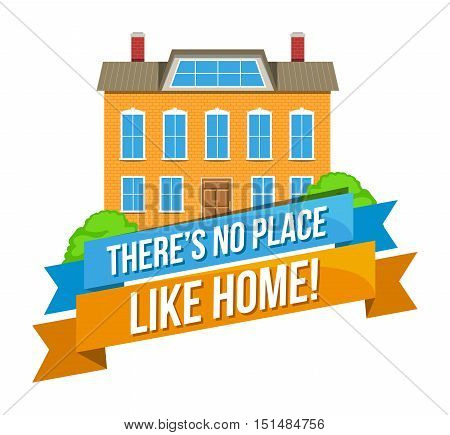 Colorful real estate logo, sticker or emblem with a house, mountains, birds in the sky and slogan There is no place like home isolated