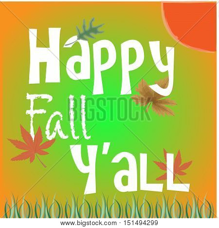 Colorful Happy Fall Yall image in Thanksgiving colors for Autumn. Features harvest moon, orange leaves, green and yellow colors for a festive message.