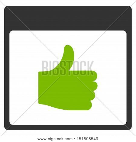 Thumb Up Calendar Page vector pictograph. Style is flat graphic bicolor symbol, eco green and gray colors, white background.