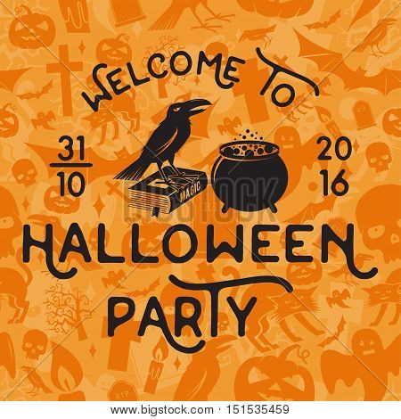 Welcome to Halloween party. Vector Halloween retro badge. Concept for shirt, logo, print, stamp, seal or patch. Crow, magic book and pot. Halloween design. - stock vector.