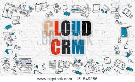 Multicolor Concept - Cloud CRM - Customer Relationship Management - on White Brick Wall with Doodle Icons Around. Modern Illustration with Doodle Design Style.