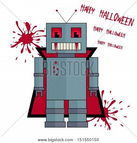 Stylized vector halloween robot in vampire costume. Greeting card with Happy Halloween text and with bloody stains.