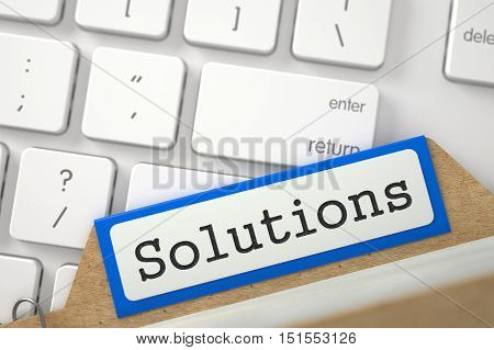 Solutions written on Blue Card File Lays on White Modern Keypad. Closeup View. Selective Focus. 3D Rendering.