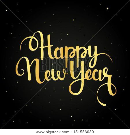 Happy New Year golden handwritten lettering. Modern vector hand drawn calligraphy over starry night background for your greeting card design