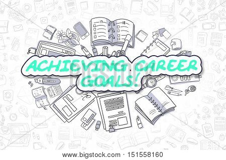 Business Illustration of Achieving Career Goals. Doodle Green Inscription Hand Drawn Cartoon Design Elements. Achieving Career Goals Concept.