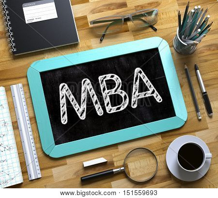 MBA. Business Concept Handwritten on Mint Small Chalkboard. Top View Composition with Chalkboard and Office Supplies on Office Desk. Small Chalkboard with MBA Concept. 3d Rendering.