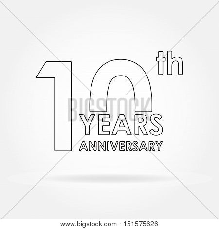 10 years anniversary sign or emblem. Template for celebration and congratulation design. 10th anniversary label. Outline vector illustration.