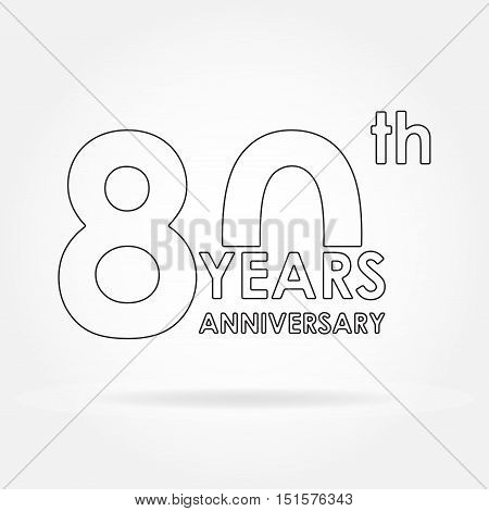 80 years anniversary sign or emblem. Template for celebration and congratulation design. Outline vector illustration of 80th anniversary label.