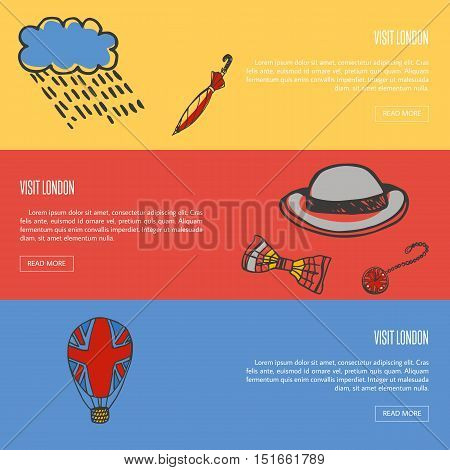 Visit London banners. Rain cloud and umbrella, bowler hat, bow tie, pocket watch, balloon with british flag hand drawn vector illustrations on colored backgrounds. For travel company web page design. England vector art. England travel symbols.