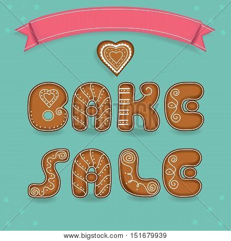 Bake sale. Inscription by gingerbread font. Broun signs as ginger cookies. Blue background with stars and gingerbread heart. Red banner for custom text. illustration