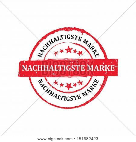 Trusted brand (German language: Nachhaltigste Marke) - red grunge label, also for print. CMYK colors used. Grunge layer is applied exactly on the colored stamp.