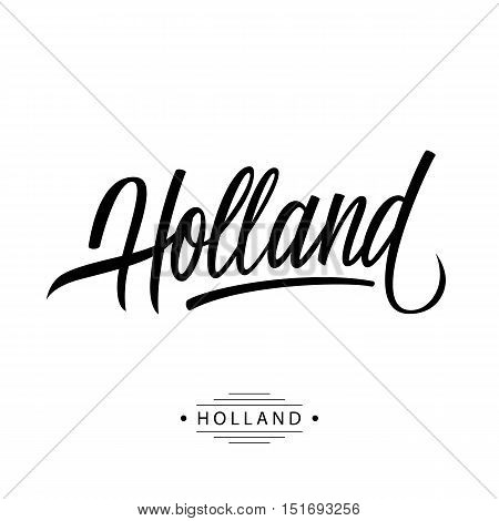 Handwritten inscription Holland. Hand drawn lettering. Calligraphic element for your design. Vector illustration.
