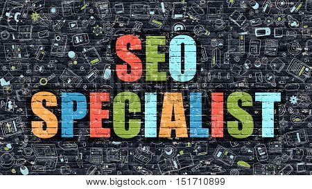 Multicolor Concept - SEO Specialist on Dark Brick Wall with Doodle Icons. Modern Illustration in Doodle Style. SEO Specialist Business Concept. SEO Specialist on Dark Wall.