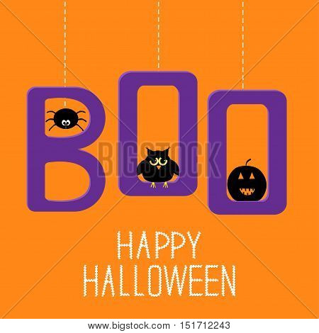 Hanging word BOO with spider, owl and pumpkin . Happy Halloween card.