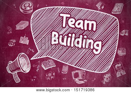 Business Concept. Megaphone with Text Team Building. Hand Drawn Illustration on Red Chalkboard. Team Building on Speech Bubble. Cartoon Illustration of Screaming Horn Speaker. Advertising Concept.